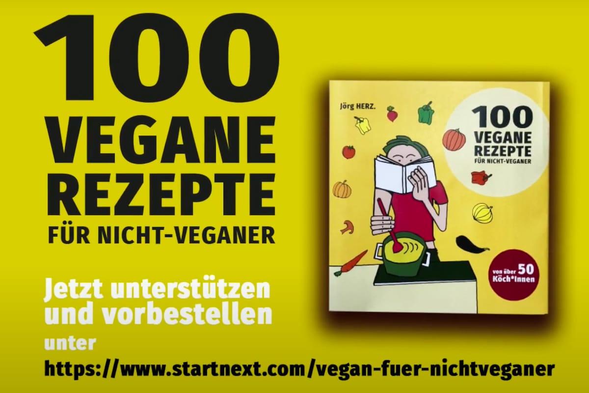 Vom 23.08. - 10.10.2021 online erhältlich auf www.startnext.com/vegan-fuer-nichtveganer