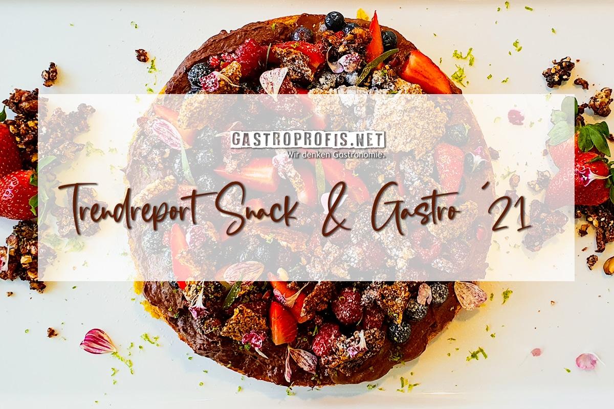 gastroPROFIS Trendreport Snack und Gastronomie sowie Hotellerie Deutschland & Österreich - Konzept & mehr