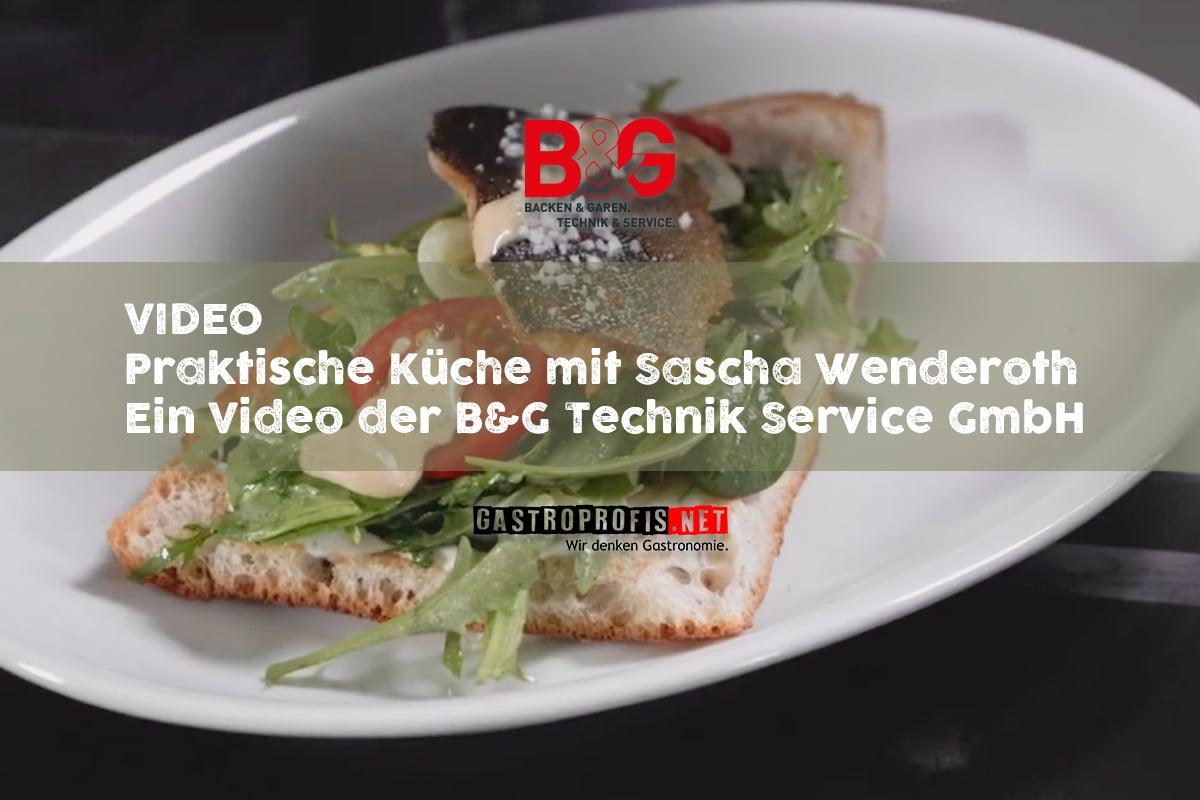 B&G Praktische Küche Folge 1 - Mit Sascha Wenderoth
