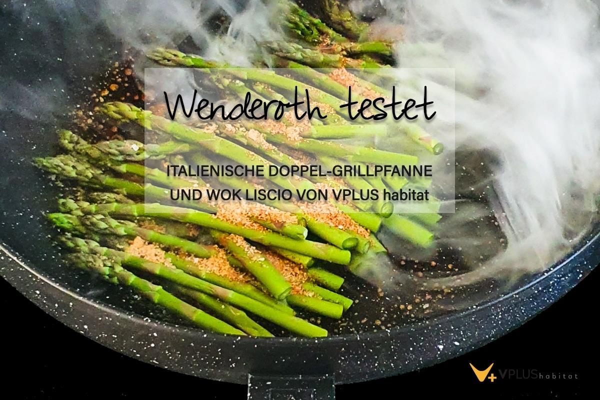 Wenderoth testet: VPLUS habitat Doppel Grillpfanne und Wok